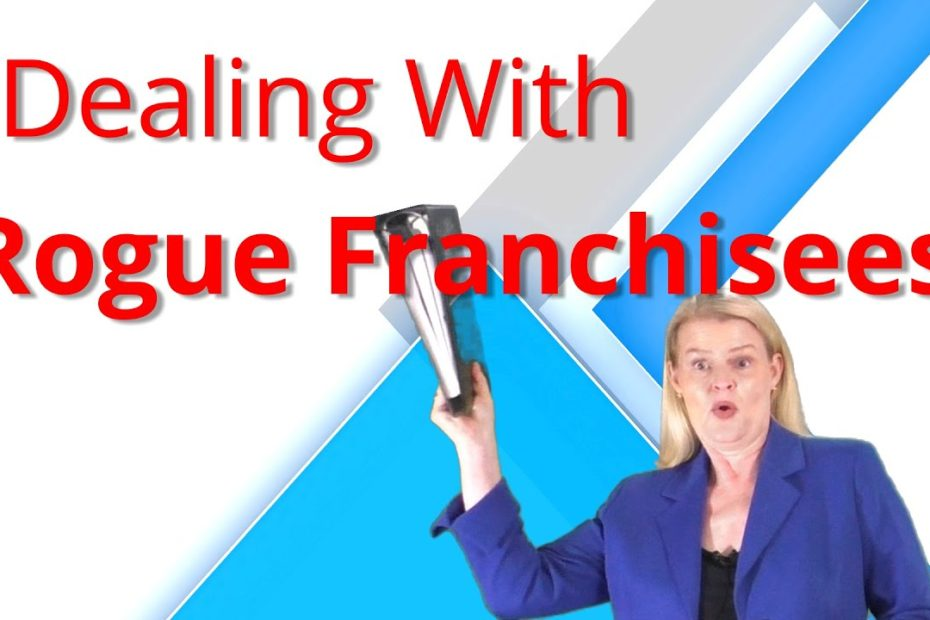Deailing with rogue franchisees
